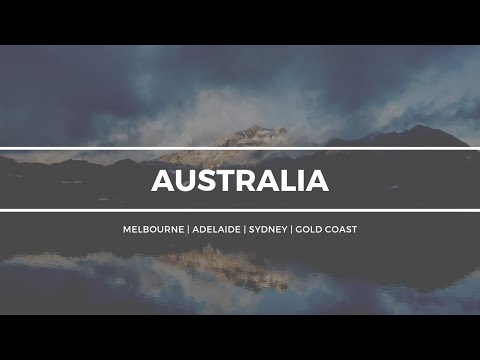 Australia Travel Video | Melbourne, Adelaide, Sydney & Gold Coast
