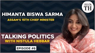 Talking Politics With Nistula Hebbar | Himanta Biswa Sarma is Assam's new CM