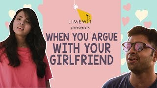 When you Argue with your Girlfriend | Couples ka Punchnama | Ft. Anushka Goel & Nitesh | LIMEWIT