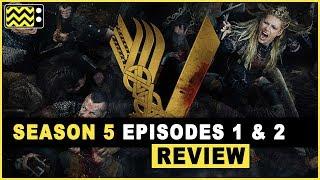 Vikings Season 5 Episodes 1 & 2 Review & Reaction | AfterBuzz TV