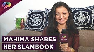 Download Video Mahima Makwana Shares Her Slambook Secrets | Exclusive Intervie MP3 3GP MP4