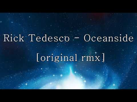 Rick Tedesco  - Oceanside (original rmx)