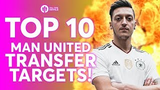 Top 10 Manchester United Transfer Targets!