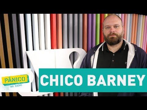 Chico Barney - Pânico - 05/07/17