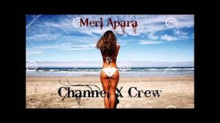 MERI APARA - Channel X Crew (2014)