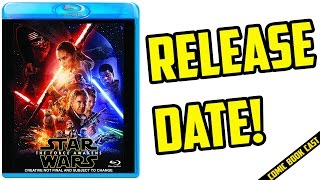 Star Wars The Force Awakens Blu-Ray Release Date Announced!
