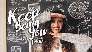 Video Keep Being You - Isyana Sarasvati Cover by Faye Risakotta download MP3, 3GP, MP4, WEBM, AVI, FLV November 2018