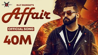 Affair - Elly Mangat ft. Mc JD | Deep Jandu | P...