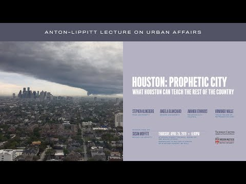 Houston: Prophetic City – What Houston Can Teach The Rest Of The Country