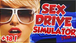 SEX DRIVE SYMULATOR! +18!