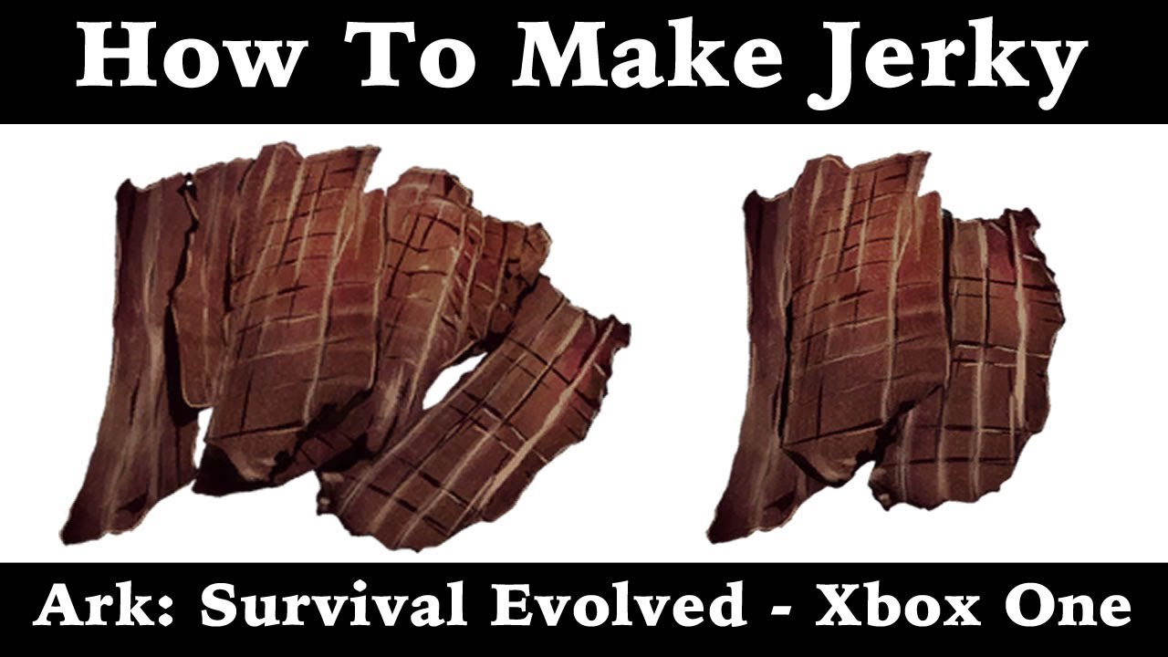 How To Make Jerky - Ark: Survival Evolved - Xbox One