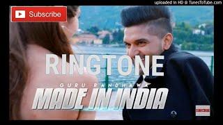 Guru Randhawa MADE IN INDIA new punjabi mp3 Ringtone2018 by || SONY MUSIC COMPANY ||