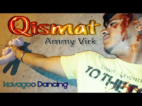 Qismat - Ammy Virk | Latest Punjabi Song 2017 | Sargun Mehta | Jaani | B Praak By.Kavagoo Dancing