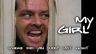 My Girl, by Stan (Nirvana) Where Did You Sleep Last Night - SHINING