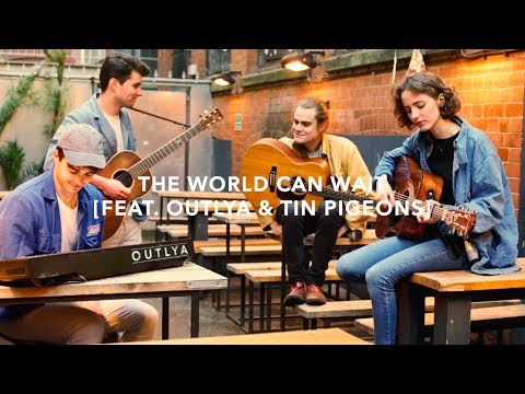 The World Can Wait | Charlotte Evans ft. OUTLYA & The Tin Pigeons