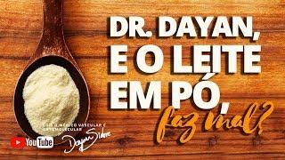 DR. DAYAN, E O LEITE EM PÓ, FAZ MAL??? | Dr. Dayan Siebra