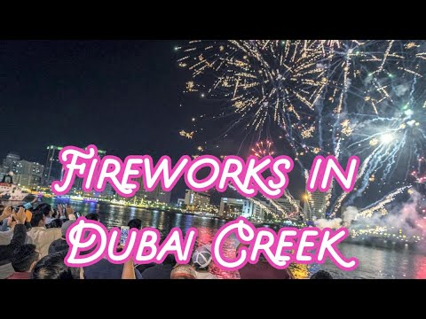 Dubai Creek Fireworks Al seef Dubai Creek Heritage District