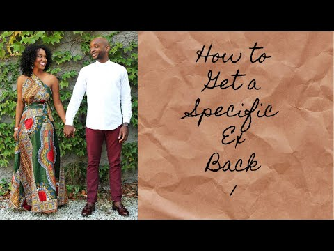 How to Get a Specific Ex Back (true story 1)