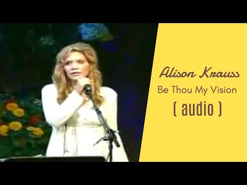Alison Krauss – Be Thou My Vision [ Live | audio ]