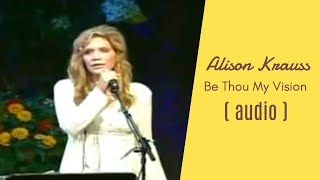 Alison Krauss - Be Thou My Vision [Live]