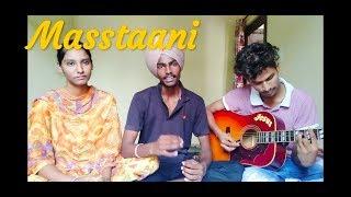 Masstaani  B praak  (Cover) by  Aakash Kandiara,   Poonam & Ali    