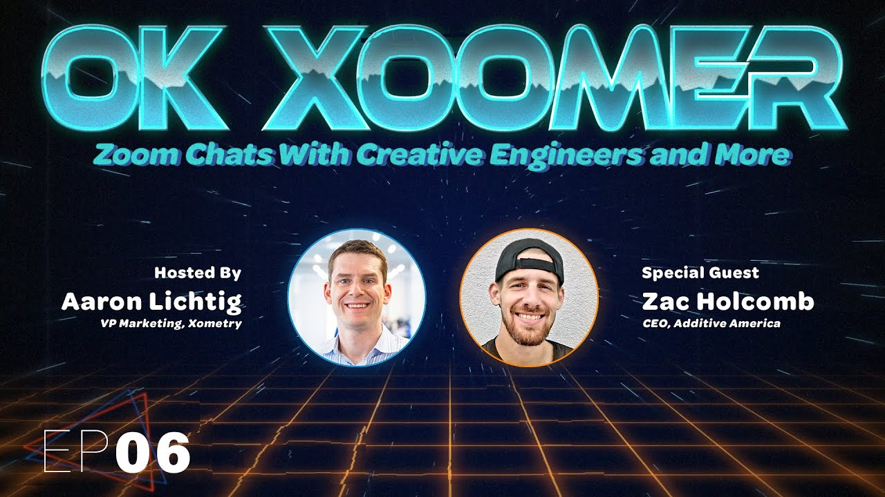 Ok Xoomer EP06 | Zac Holcomb | The Internet is Coming to Manufacturing