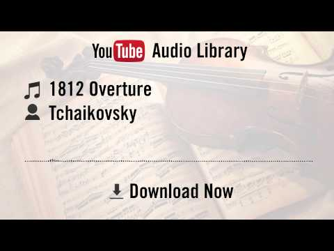 1812 Overture (by Tchaikovsky) - Tchaikovsky (YouTube Royalty-free Music Download)
