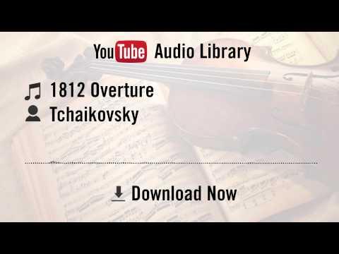 1812 Overture (by Tchaikovsky) - Tchaikovsky (YouTube Royalty-free Music Download)