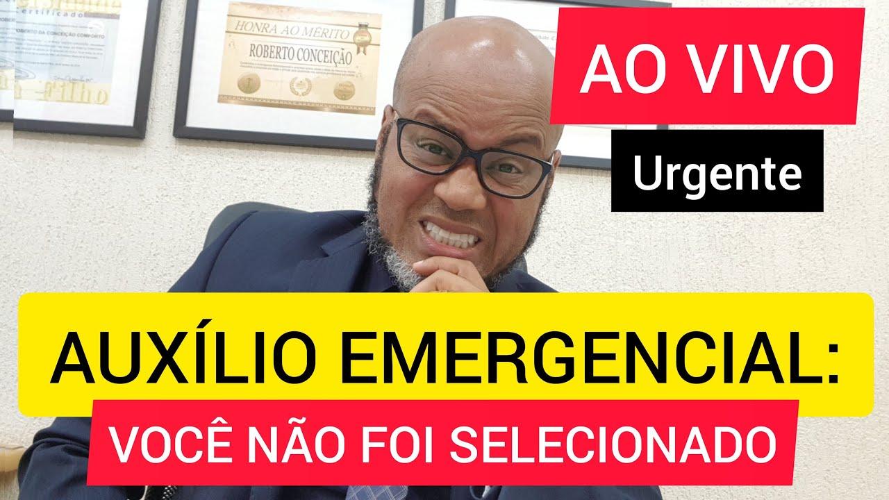 AO VIVO  - AUXÍLIO EMERGENCIAL - VOCÊ NÃO FOI SELECIONADO - 2,9 milhões sem pagamento