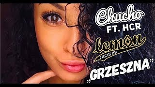 CHUCHO feat. HCR - Grzeszna (official video)