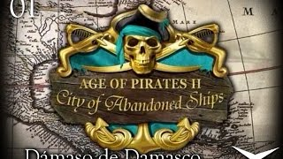 01.Comienza nuestra aventura por el Caribe (Age of Pirates 2) // Gameplay Español