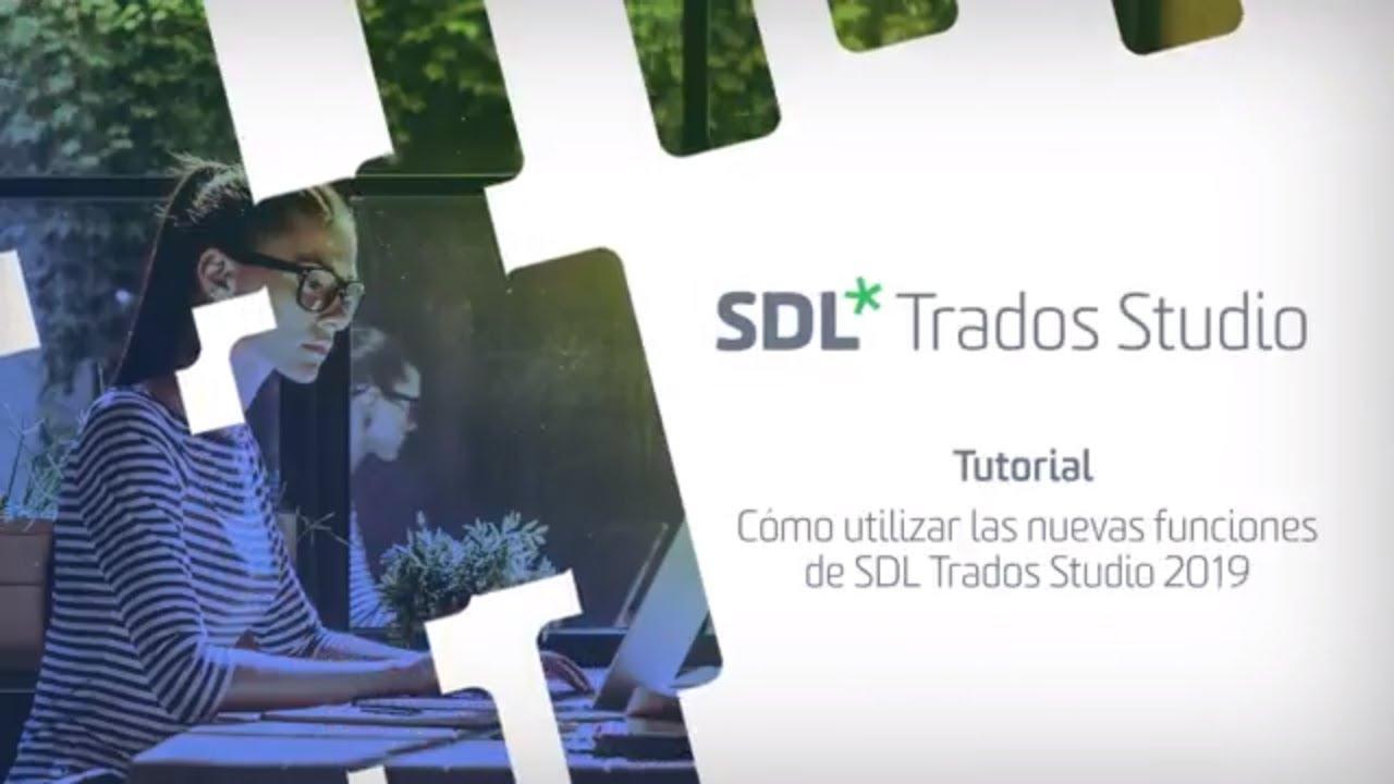 Cómo utilizar las nuevas funciones de SDL Trados Studio 2019
