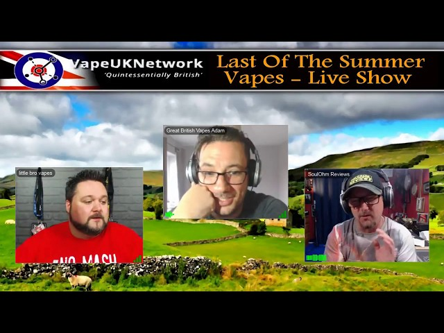 Last of the Summer Vapes - 19/6/2018 -  Live vaping and vape related chat, news, reviews and fun