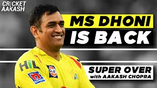 MS DHONI is BACK!   Super Over with Aakash CHOPRA   Cricket News
