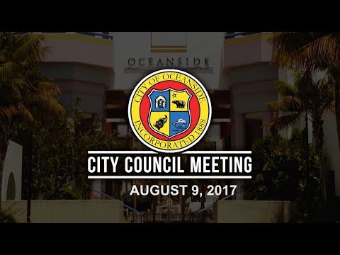 Oceanside City Council Meeting - August 9, 2017