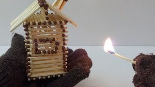 Как сделать домик  из спичек с клеем и сжечь его дотла