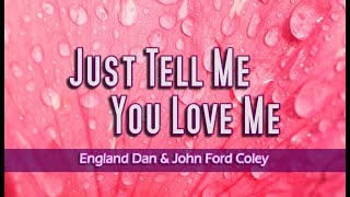 Just Tell Me You Love Me - England Dan & John Ford Coley (KARAOKE VERSION)