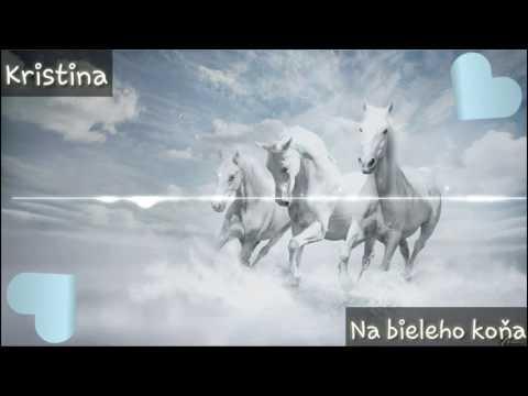 Nightcore- Na bieleho koňa Kristina