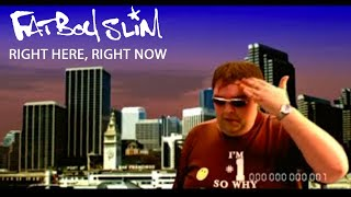 Right Here, Right Now by Fatboy Slim [Official Video](Right Here, Right Now by Fatboy Slim Pre-Order 'Eat Sleep Rave Repeat' on iTunes: http://smarturl.it/ESRR-SKINT Subscribe now ..., 2010-05-18T17:33:14.000Z)