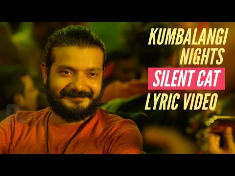 Silent Cat | Kumbalangi Nights | Lyric Video | K.Zia Mp3