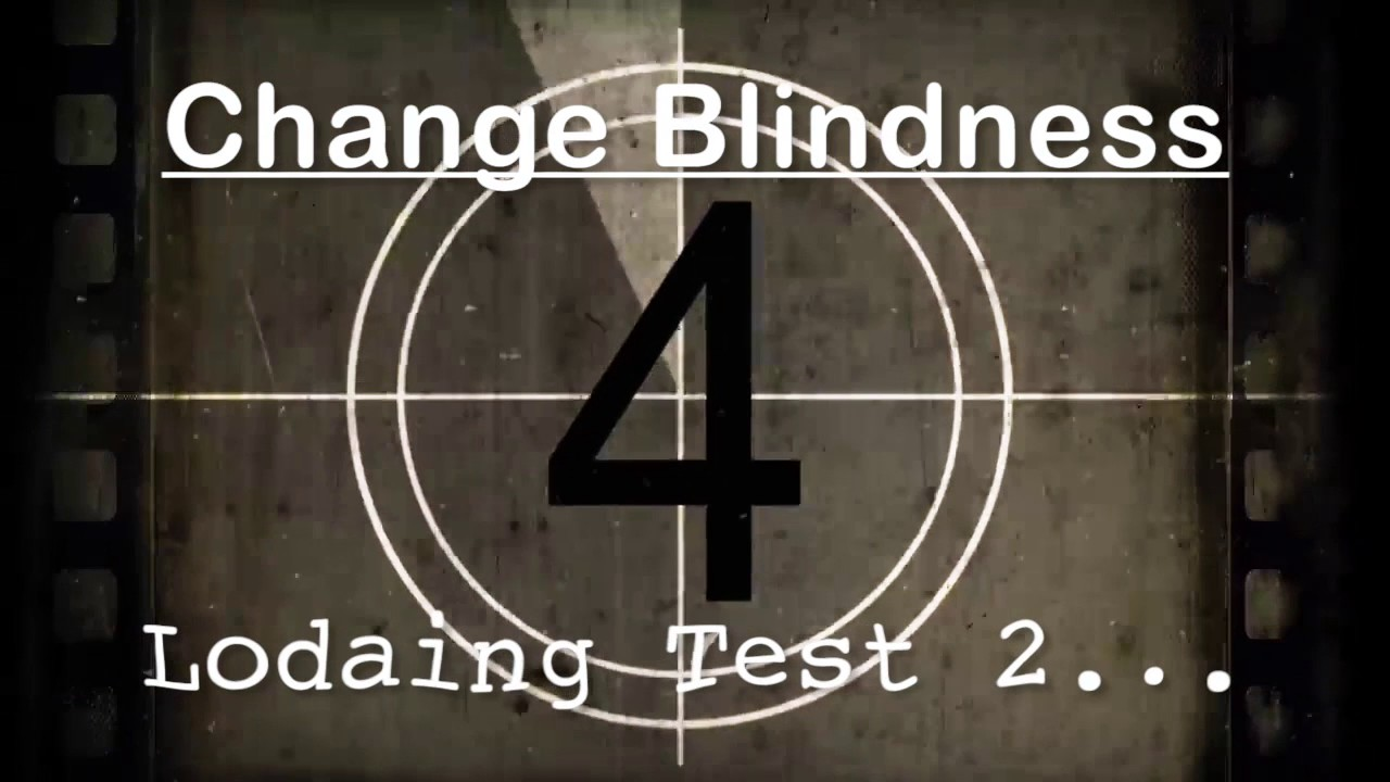change blindness Change blindness is defined as a situation that change depending on replacement of information in first presented picture with following information on empty screen.
