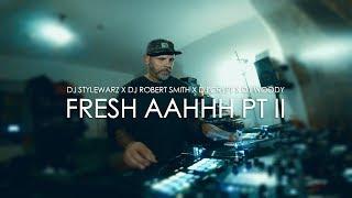 DJ STYLEWARZ - FRESH AAHHH PT  2