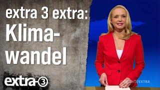 Extra 3 Extra: Klimawandel