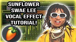 "How To Sound Like Swae Lee! ""Sunflower"" Fl Studio Tutorial!"