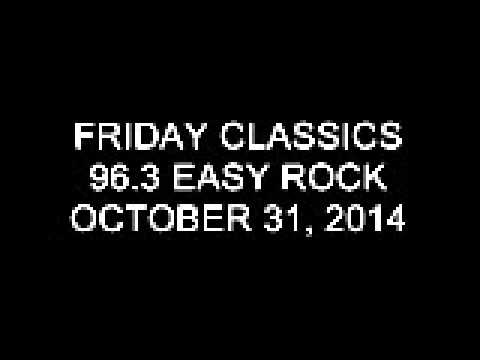 Friday Classics 96.3 Easy Rock October 31, 2014 (3)