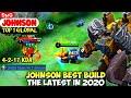 - JOHNSON BEST BUILD IN 2020 | TOP 1 GLOBAL JOHNSON ĐϻǤ - MOBILE LEGENDS
