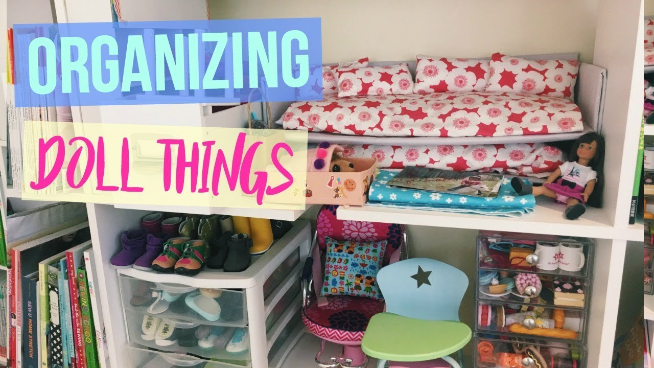 How I Organize My American Doll Things