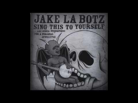 Jake La Botz - Sing this to yourself  full album