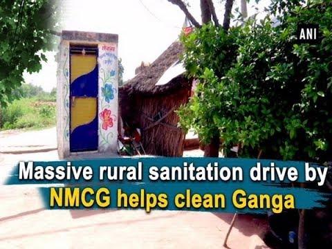 Massive rural sanitation drive by NMCG helps clean Ganga