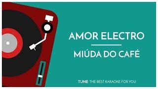 Amor Electro | Miúda do Café (Karaoke Version)